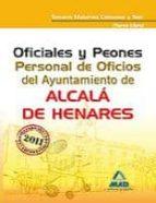 OFICIALES Y PEONES. PERSONAL DE OFICIOS DEL AYUNTAMIENTO DE ALCA LA DE HENARES (TURNO LIBRE). TEMARIO MATERIAS COMUNES Y TEST