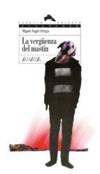 la vergüenza del mastín (ebook)-miguel angel ortega prieto-9788467830279