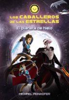 los caballeros de las estrellas 3: el planeta de hielo michael peinkofer 9788467871579