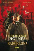 sherlock holmes y la conspiracion de barcelona-sergio colomino-9788467908879