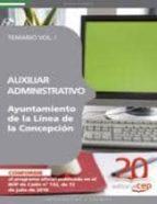 AUXILIAR ADMINISTRATIVO DE LA LINEA DE LA CONCEPCION. TEMARIO VOL . I.