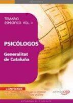 PSICOLOGOS DE LA GENERALITAT DE CATALUÑA. TEMARIO ESPECIFICO VOL . II.