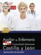AUXILIAR DE ENFERMERIA DE LA ADMINISTRACION DE LA COMUNIDAD DE CASTILLA Y LEON. SIMULACROS DE EXAMEN