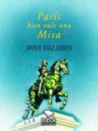 parís bien vale una misa (ebook)-javier díaz húder-9788468534879