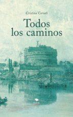 todos los caminos (ebook)-cristina corsali-9788468686479