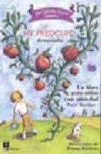 que puedo hacer cuando me preocupo demasiado: libro de niños con ansiedad-dawn huebner-9788471749079