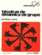 tecnicas de dinamica de grupo (9ª ed.)-raymond hostie-9788472780279