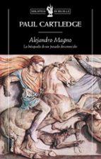 alejandro magno: la busqueda de un pasado desconocido-paul cartledge-9788474239379