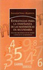 estrategias para la enseñanza de las matematicas en secundaria: g uia para organizar el dia del numero y disfrutar de las matematicas-salvador vidal i ramentol-9788475845579