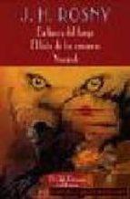 en busca del fuego: el leon de las cavernas; vamireh-j. h. rosny-9788477023579