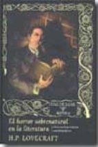 el horror sobrenatural en la literatura: y otros escritos teorico s-h.p. lovecraft-9788477026679