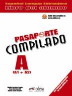 pasaporte compilado a (a1 + a2). libro del alumno-matilde cerrolaza-oscar cerrolaza-9788477115779