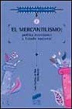 el mercantilismo-luis perdices de blas-9788477385479