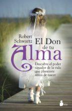 el don de tu alma-robert a. schwartz-9788478089079