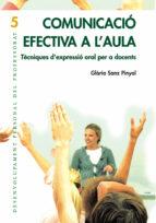 comunicacio efectiva a l aula: tecniques d expressio oral per a d ocents-gloria sanz pinyol-9788478274079