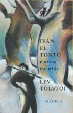 ivan el tonto y otros cuentos leon tolstoi 9788478447879