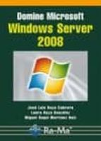 domine microsoft windows server 2008-jose luis raya cabrera-laura raya gonzalez-9788478979479