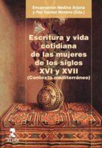 escritura y vida cotidiana de las mujeres de los siglos xvi y xvii (contexto mediterraneo) 9788478986279