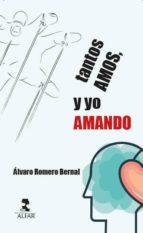 tantos amos, y yo amando (ebook)-alvaro romero bernal-9788478987979