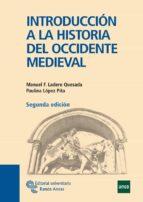 introduccion a la historia del occidente medieval(2º edicion)-manuel fernando ladero quesada-paulina lopez pita-9788480049979