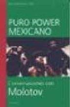 puro power mexicano: conversaciones con molotov enrique blanc 9788480484879