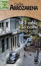 el roble y la ceiba: historia de los vascos en cuba-cecilia arrozarena-9788481363579