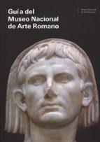 guia del museo nacional de arte romano 9788481813579
