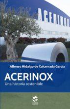 acerinox, una historia sostenible alfonso hidalgo de calcerrada 9788481989779