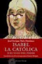 isabel la catolica o el yugo del poder jose enrique ruiz domenec 9788483076279