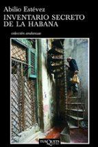 inventario secreto de la habana-abilio estevez-9788483102879