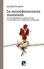 la socialdemocracia maniatada ludolfo paramio 9788483197479