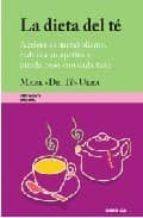 la dieta del te: acelera su metabiolismo, reduzca su apetito y pi erda peso con cada taza mark ukra 9788483581179