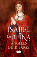 isabel, la reina (ebook)-angeles de irisarri-9788483653579