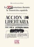 la cnt asturiana durante la transición española hector gonzalez perez 9788483675779