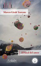 el final del amor (ii premio de narrativa corta ribera del duero) marcos giralt torrente 9788483930779