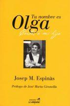 tu nombre es olga (5ª ed.)-josep m. espinàs-josep m. espinas-9788486491079