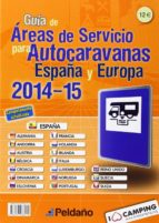 guia 2014 2015 areas servicios autocaravanas para españa y europa 9788487288579