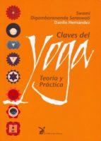 claves del yoga: teoria y practica (11ª ed.)-swami digambarananda saraswati-9788487403279