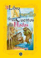 el libro amarillo de los cuentos de hadas andrew lang 9788488066879