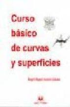 curso basico de curvas y superficies angel miguel amores lazaro 9788488667779