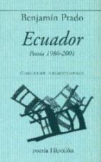 ecuador: poesia 1986-2001 (4ª ed.)-benjamin prado-9788490020579