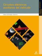 circuitos electricos auxiliares del vehiculo 2012 (electromecanica de vehiculos) 9788490032879