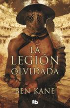 la legión olvidada (la legión olvidada 1) (ebook)-ben kane-9788490194379