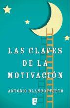 las claves de la motivación (ebook) antonio prieto blanco 9788490196779