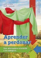 El libro de Aprender a perdonar: una alternativa saludable a perdonar autor ALBERTO RUI DOC!