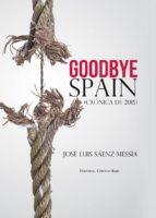 goodbye, spain (ebook)-jose luis saenz-messia-9788490302279