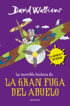 la increible historia de la gran fuga del abuelo-david walliams-9788490435779