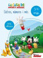 la casa de mickey mouse. lletres, números i més 3/4-9788490578179