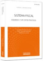 sistema fiscal (24ª ed.): esquemas y supuestos practicos-francisco poveda blanco-9788490592779