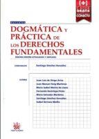 dogmática y práctica de los derechos fundamentales 2ª edición 201 5 santiago sanchez gonzalez 9788490868379